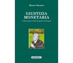 GIUSTIZIA MONETARIA di Mauro Stenico,  Solfanelli Edizioni