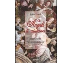 GLI ANGELI TI AIUTANO -  Fuezi Jutta - ARMENIA EDITORE - 2010