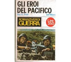 GLI EROI DEL PACIFICO - REX K. PRATT DELL'ALBERO 1966