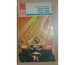 GUERRA FINALE - K.M. O'DONNELL - LA TRIBUNA - 1970 - M