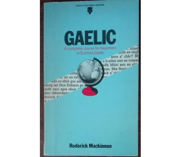Gaelic - Roderick Mackinnon - Teach Yourselfs Books, 1981 - A