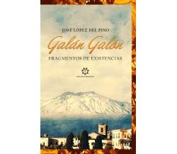 Galán Galón. Fragmentos de existencias di José López Del Pino,  2021,  Genesis P