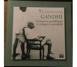 Gandhi. Economia gandhiana e sviluppo sostenibile Aa.vv.,  2000,