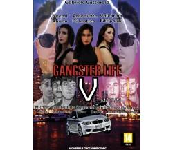 Gangster Life 5 di Gabriele Cuccarese,  2019,  Youcanprint