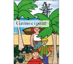 Gavino e i pirati di Rosemary Dewart,  2015,  Youcanprint