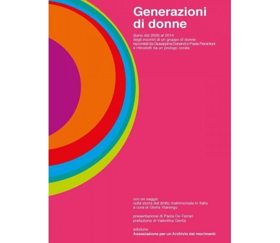 Generazioni di donne - Debandi,pierantoni,  2016,  Youcanprint