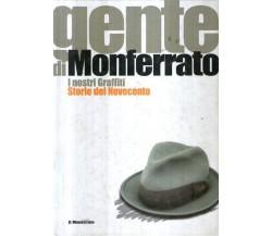 Gente di Monferrato I nostri graffiti Storie del Novecento - Marco Giorcelli