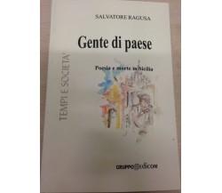 Gente di paese - Ragusa Salvatore,  2005,  Gruppo Edicom