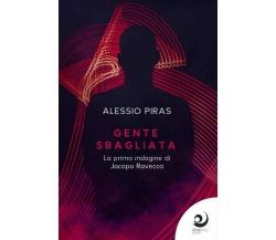 Gente sbagliata - Alessio Piras,  2020,  Altre Voci Edizioni