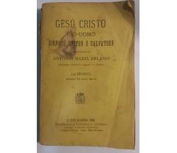 Gesù Cristo [...] Volume VI - Mons. Belasio - Tip. e Lib. S. Vincenzo - 1885 - G