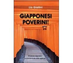 Giapponesi poverini! di Lio Giallini,  2012,  Youcanprint
