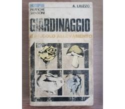 Giardinaggio e piccolo allevamento - A. Liuzzo - Sansoni - 1970 - AR
