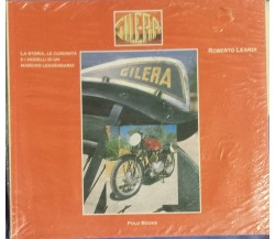 Gilera - Leardi Roberto - Polo Books - 2004 - G
