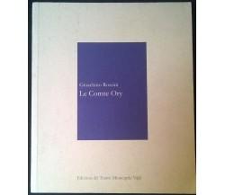 Gioacchino Rossini Le comte ory - Libro programma di R. F. e M. V.,2004 - L