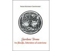 Giordano Bruno tra filosofia, letteratura ed esoterismo - Paolo R. Cristofaro,