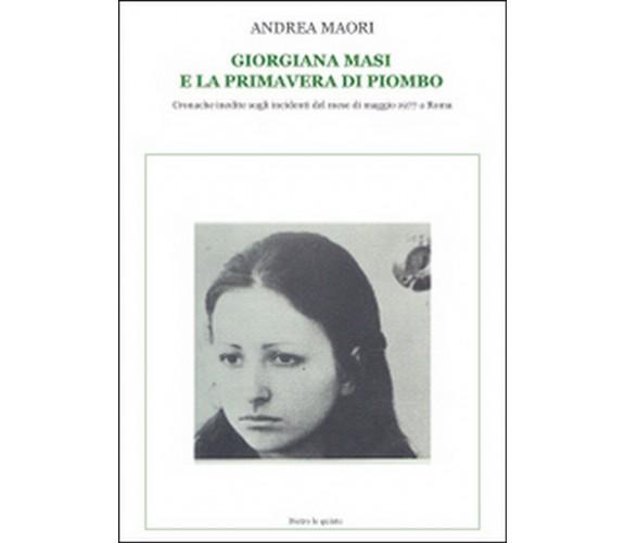 Giorgiana Masi e la primavera di piombo, Andrea Maori,  2014,  Youcanprint