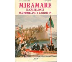 Giorgio Pilastro-Gavino Isoni MIRAMARE IL CASTELLO DI MASSIMILIANO E CARLOTTA