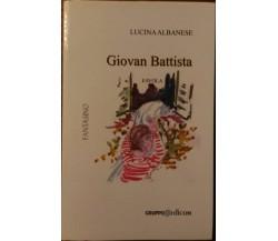 Giovan Battista (favola) - Lucina Albanese,  2007,  Gruppo Edicom