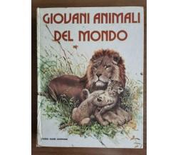 Giovani animali del mondo - AA. VV. - Piero Dami editore - 1974 - AR