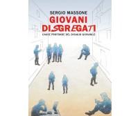 Giovani disgregati - Sergio Massone,  2018,  Youcanprint