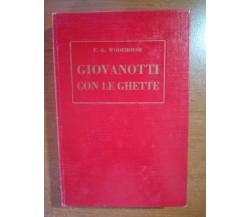 Giovanotti  con le ghette - P.G. Wodehouse - Bietti - 1948 - M