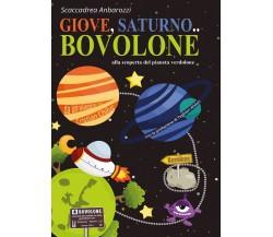 Giove, Saturno... Bovolone di Scaccadrea Anbarozzi,  2017,  Youcanprint