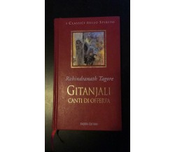 Gitanjali Canti di offerta - Rabindranath Tagore,  1998,  Fabbri Editore - P