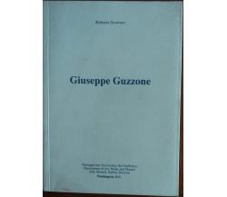 Giuseppe Guzzone - Roberto Severino - Arti grafiche le ciminiere,2003 - A