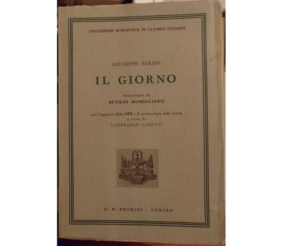 Giuseppe Parini - Il Giorno (Autografato) - Attilio Momigliano,1963, Petrini - S