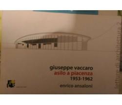 Giuseppe Vaccaro asilo a Piacenza, 1953-1962  di Enrico Ansaloni,  2010,  Ilios
