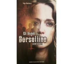 Gli Angeli di Borsellino (scorta QS21) - Ugo Barbàra,  2003,  Dario Flaccovio