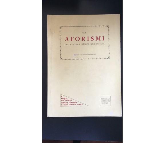 Gli aforismi della scuola medica salernitana - Autori Vari,  Edizioni Amphora -P