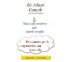 Gli allegri compiti di Emanuela Guttoriello,  2019,  Youcanprint