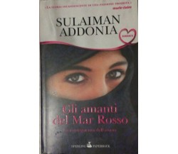 Gli amanti del Mar Rosso - Addonia - 2010 - Paperback - lo