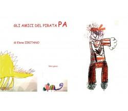 Gli amici del pirata Pa di Elena Iiritano,  2020,  Youcanprint