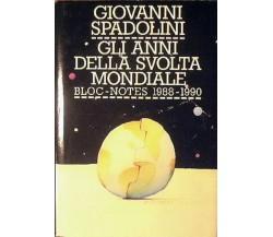Gli anni della svolta mondiale - Bloc-notes, 1988-1990 -  Giovanni Spadolini