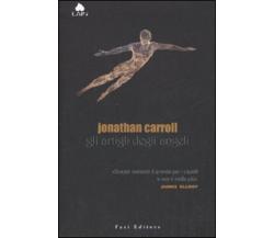 Gli artigli degli angeli - Jonathan Carroll,  2007,  Fazi Editore