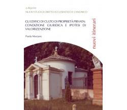 Gli edifici di culto di proprietà privata: condizione giuridica e ipotesi di...