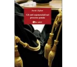 Gli enti esponenziali nel processo penale di Davide Zigliani,  2011,  Youcanp.