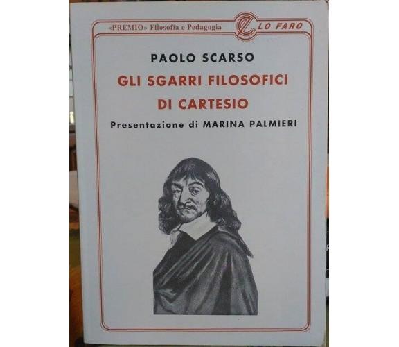 Gli sgarri filosofici di Cartesio - Paolo Scarso 1997,  Lo Faro Editore