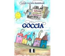 Goccia - Luisio Luciano Badolisani, N. Badolisani,  2019,  Eee-edizioni