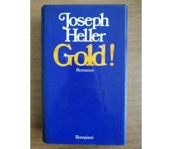 Gold! - J. Heller - Bompiani - 1980 - AR