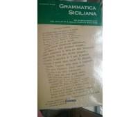 Grammatica siciliana : un saggio completo del dialetto e delle parlate siciliane