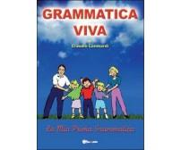 Grammatica viva  di Claudio Lombardi,  2012,  Youcanprint
