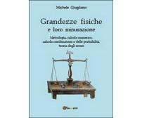 Grandezze fisiche e loro misurazione  di Michele Giugliano,  2013,  Youcanprint