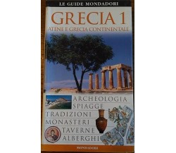 Grecia. Atene e Grecia continentale - Aa.vv.,  1998,  Mondadori