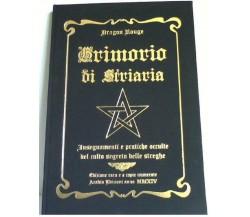 Grimorio di Striaria: Insegnamenti e pratiche occulte del Culto Segreto...