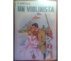 Gréville E, - UN VIOLINISTA - CELI - 1970 - M