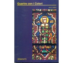 Guarire con i colori - Jack F. Chandu - Brancato editore, nuovo