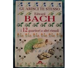 Guarisci te stesso - Edward Bach - Demetra - 2000 - M